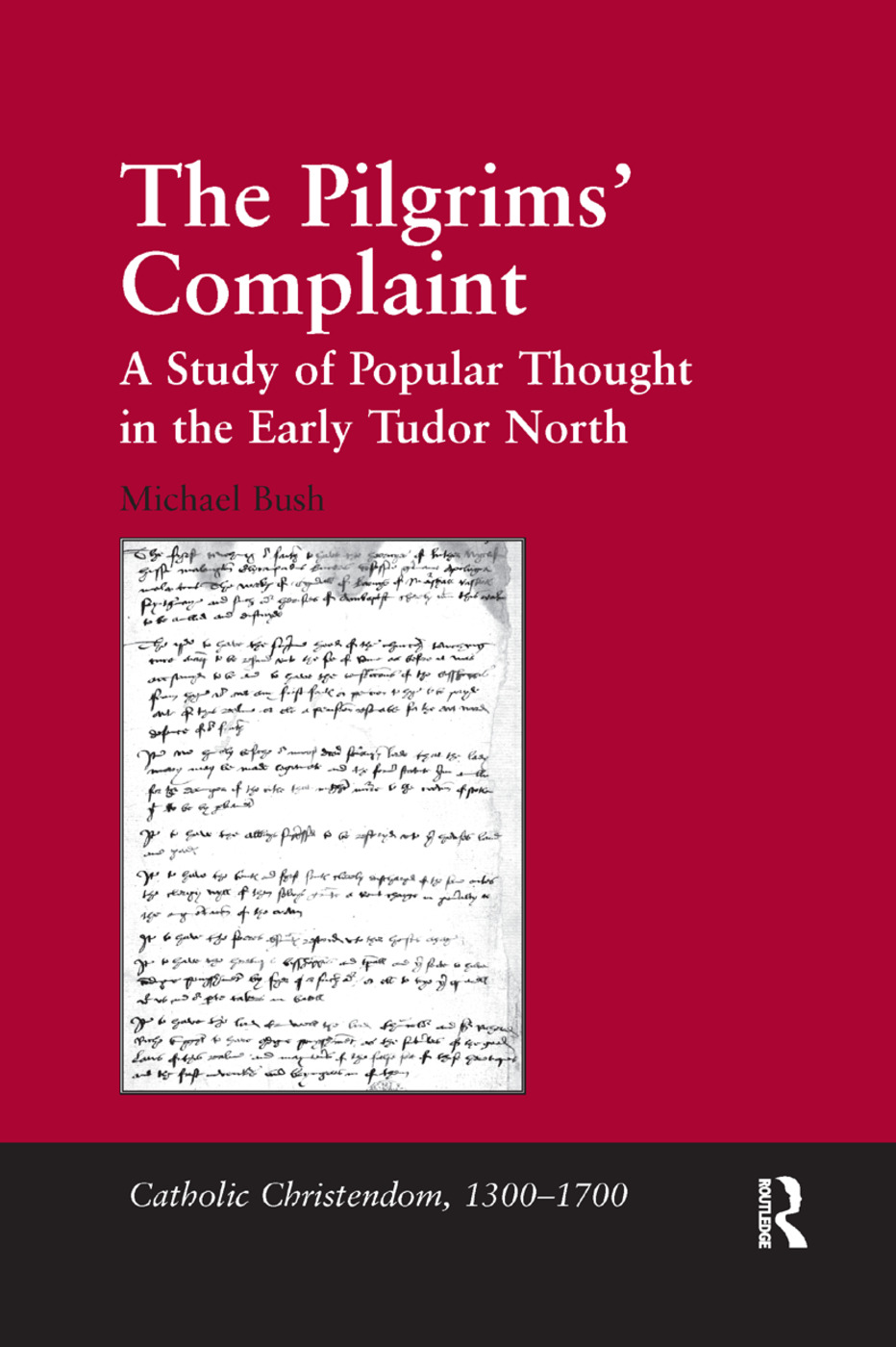 The Pilgrims' Complaint: A Study of Popular Thought in the Early Tudor North book cover