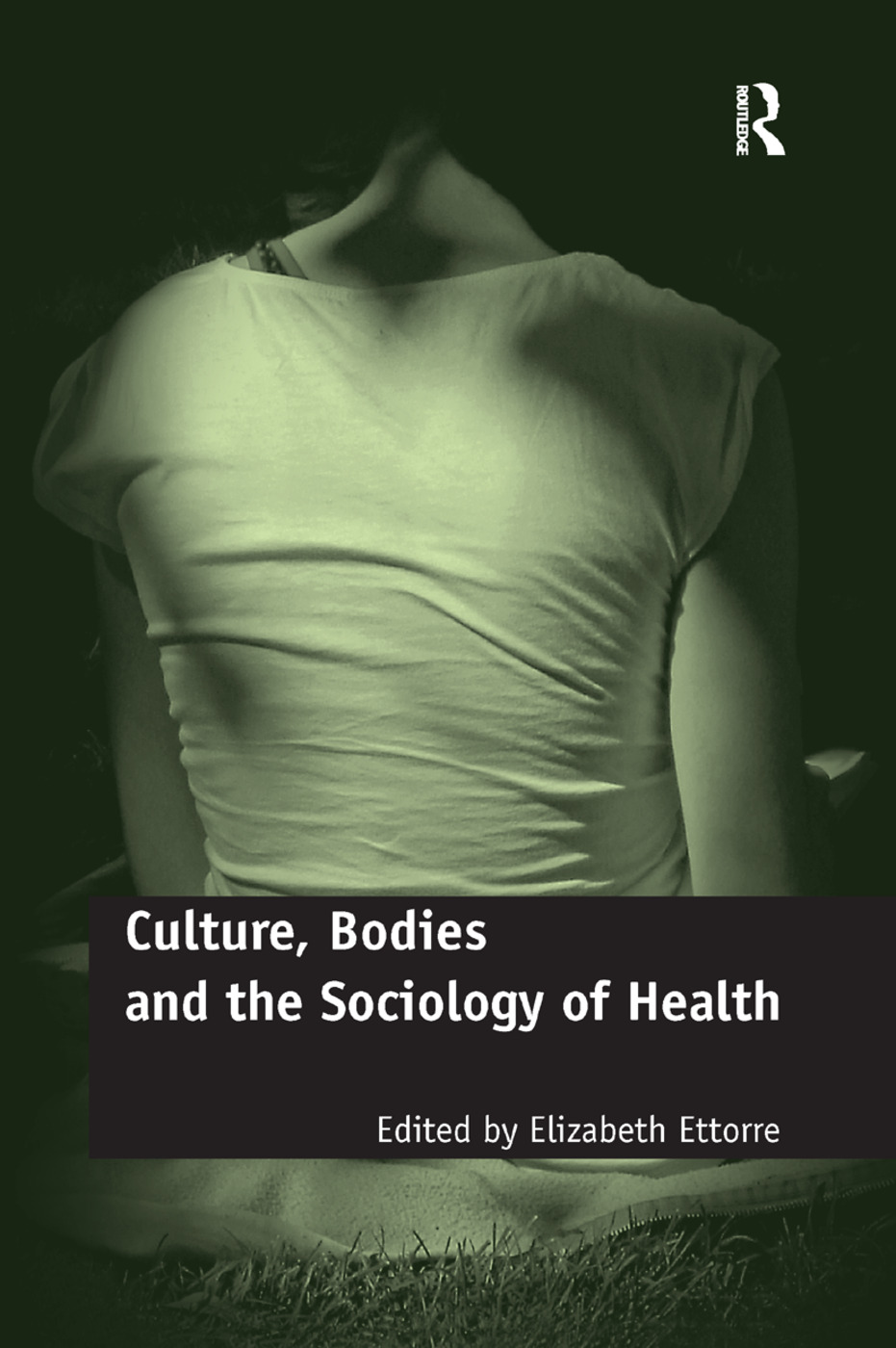 Culture, Bodies and the Sociology of Health book cover