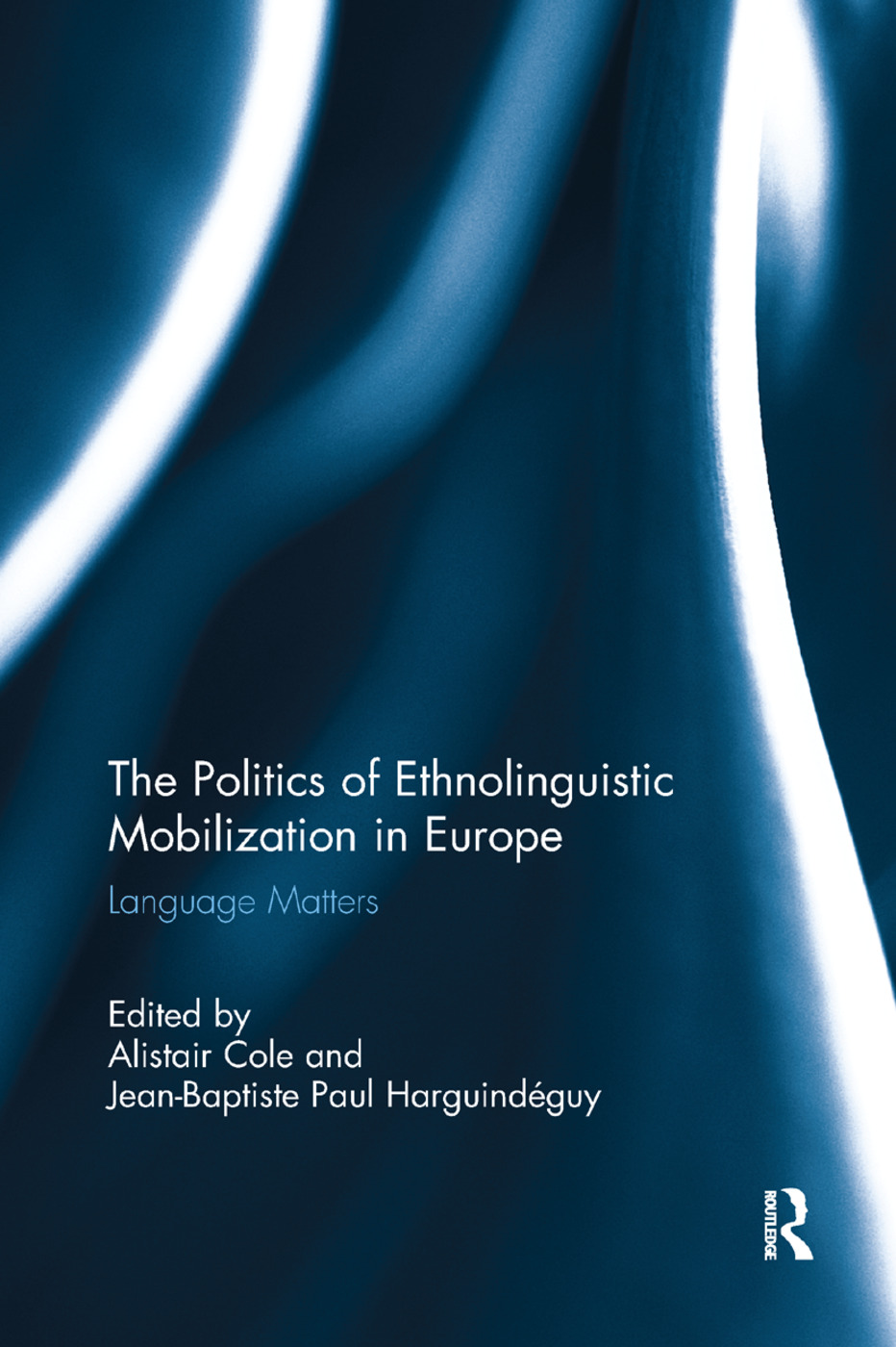 The Politics of Ethnolinguistic Mobilization in Europe: Language Matters book cover