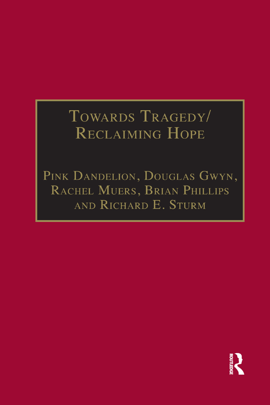 Towards Tragedy/Reclaiming Hope: Literature, Theology and Sociology in Conversation, 1st Edition (Paperback) book cover