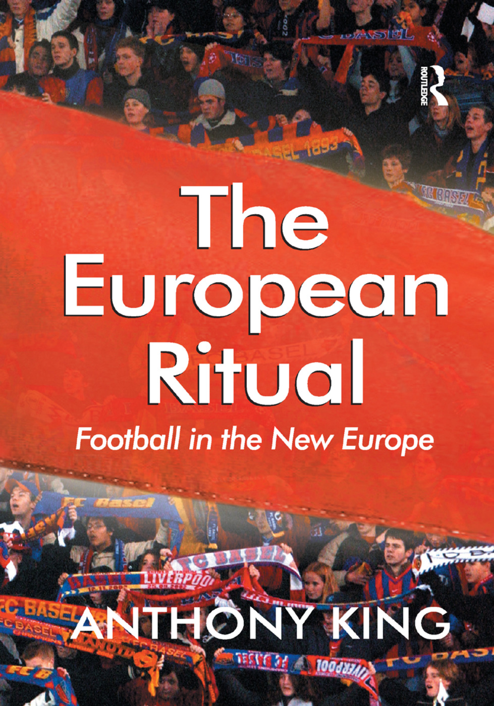 The European Ritual: Football in the New Europe, 1st Edition (Paperback) book cover