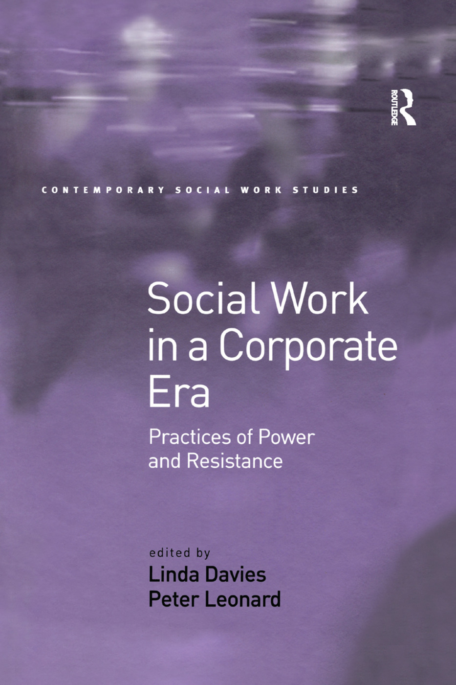 Social Work in a Corporate Era: Practices of Power and Resistance book cover