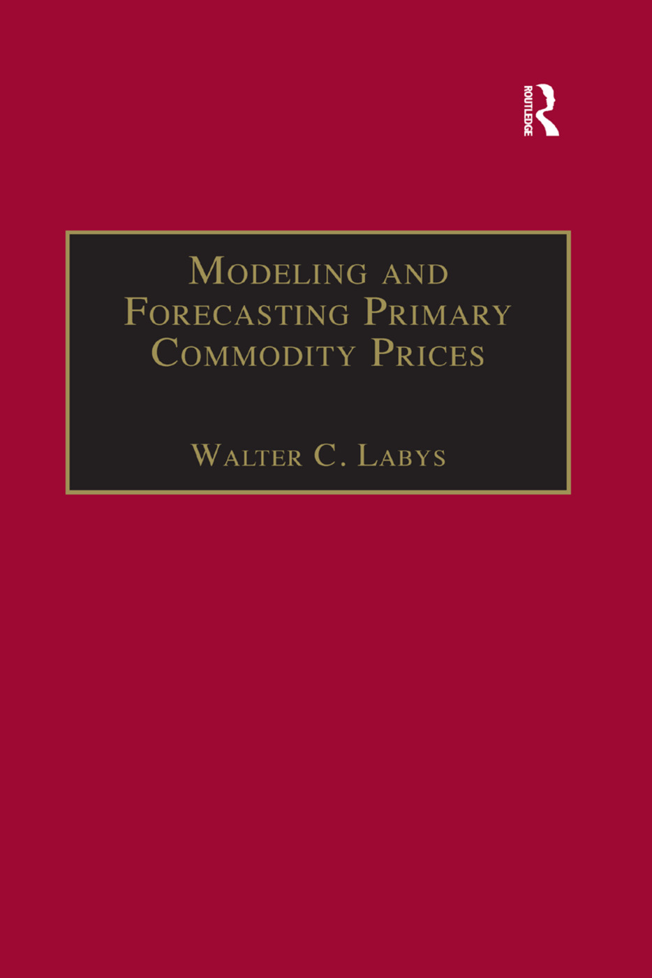 Modeling and Forecasting Primary Commodity Prices book cover