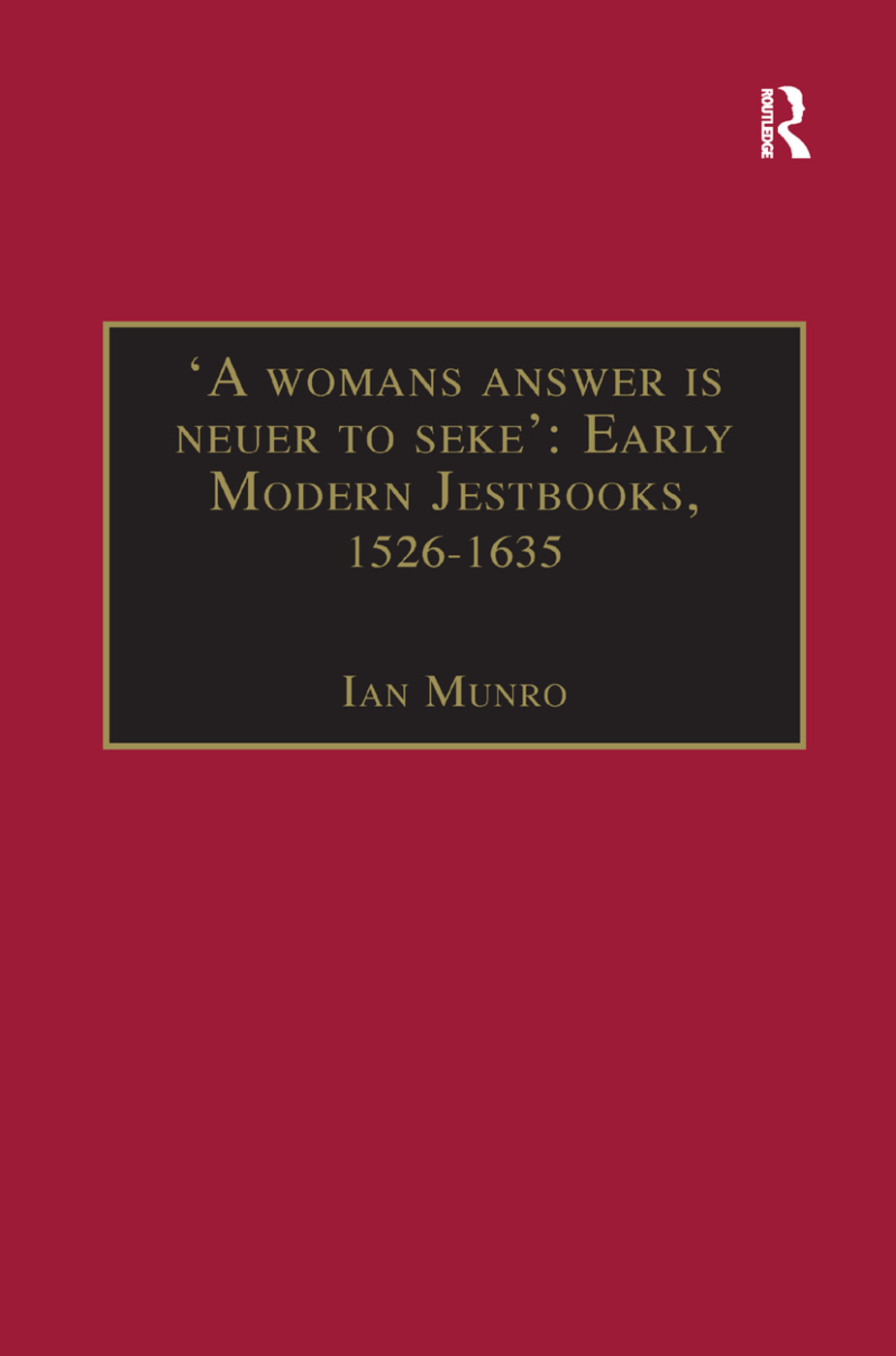 'A womans answer is neuer to seke': Early Modern Jestbooks, 1526–1635: Essential Works for the Study of Early Modern Women: Series III, Part Two, Volume 8 book cover
