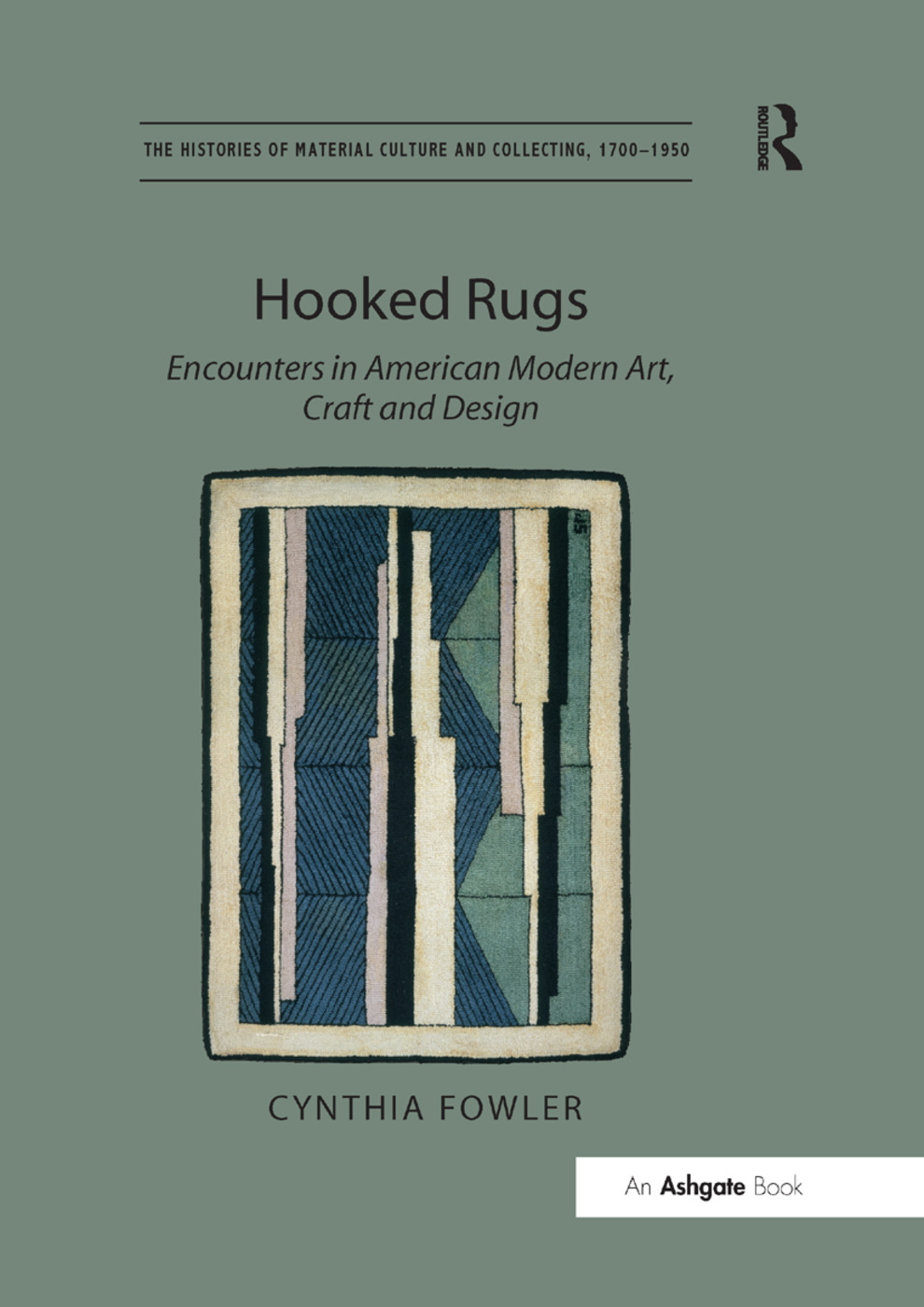 Hooked Rugs: Encounters in American Modern Art, Craft and Design, 1st Edition (Paperback) book cover