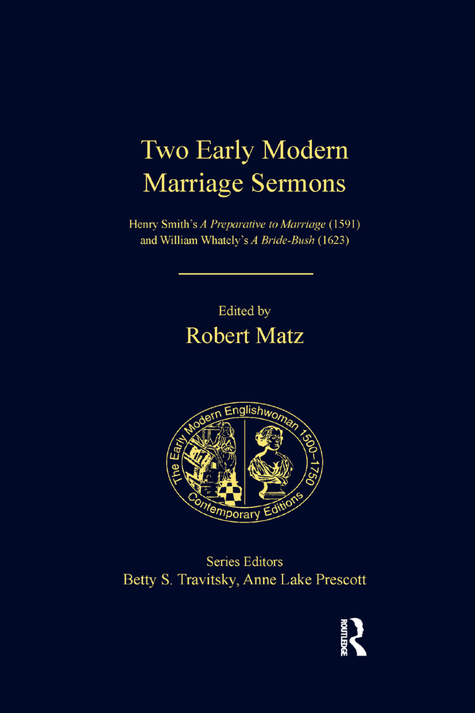 Two Early Modern Marriage Sermons: Henry Smith's A Preparative to Marriage (1591) and William Whately's A Bride-Bush (1623), 1st Edition (Paperback) book cover