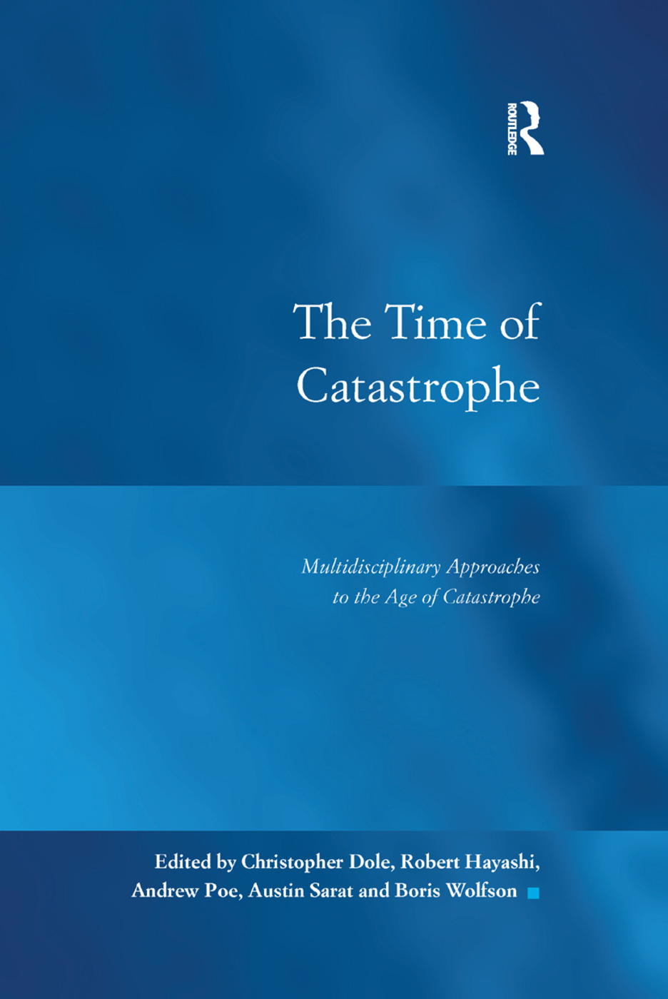 The Time of Catastrophe: Multidisciplinary Approaches to the Age of Catastrophe book cover