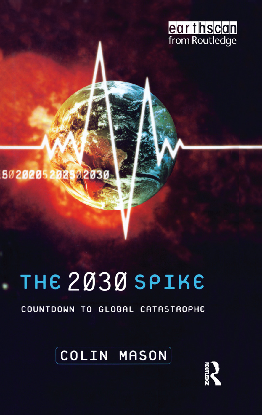 The 2030 Spike: Countdown to Global Catastrophe, 1st Edition (Paperback) book cover