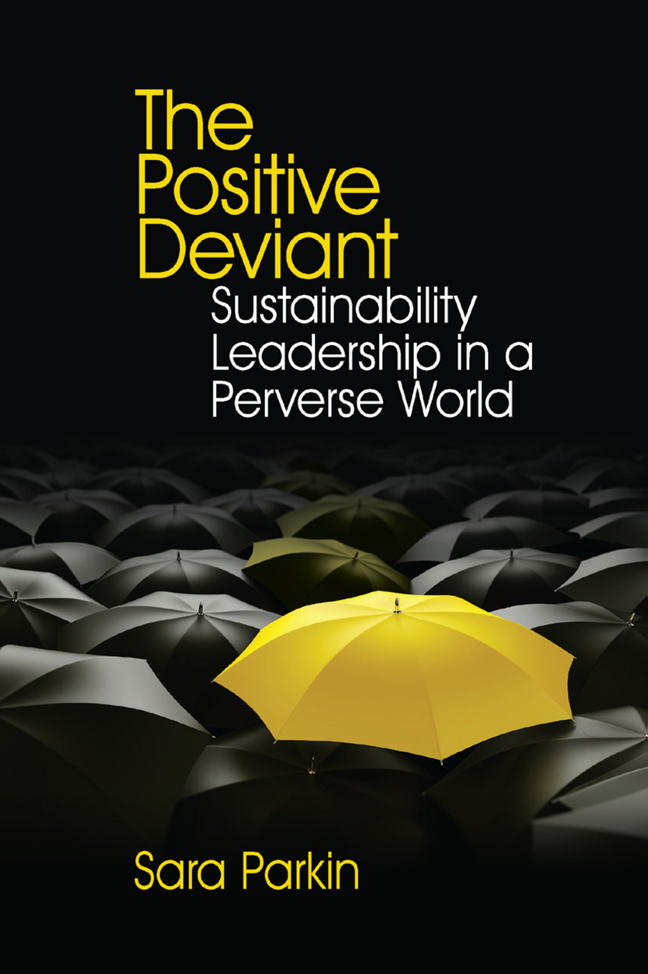 The Positive Deviant: Sustainability Leadership in a Perverse World book cover
