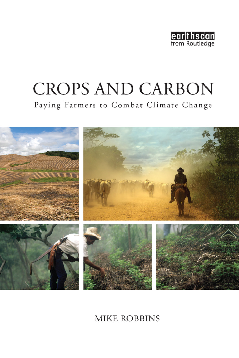 Crops and Carbon: Paying Farmers to Combat Climate Change, 1st Edition (Paperback) book cover