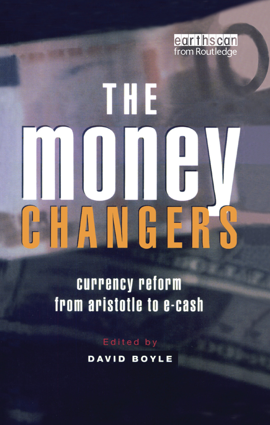 The Money Changers: Currency Reform from Aristotle to E-Cash, 1st Edition (Paperback) book cover