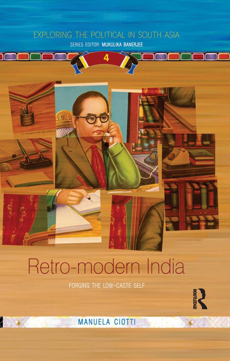 Retro-modern India: Forging the Low-caste Self book cover