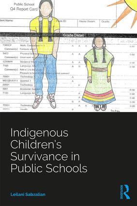 Indigenous Children's Survivance in Public Schools: 1st Edition (Paperback) book cover
