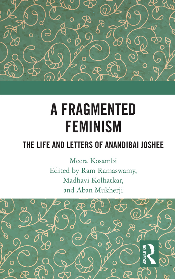 A Fragmented Feminism: The Life and Letters of Anandibai Joshee book cover