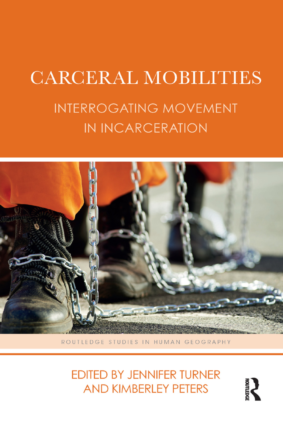 Carceral Mobilities: Interrogating Movement in Incarceration book cover