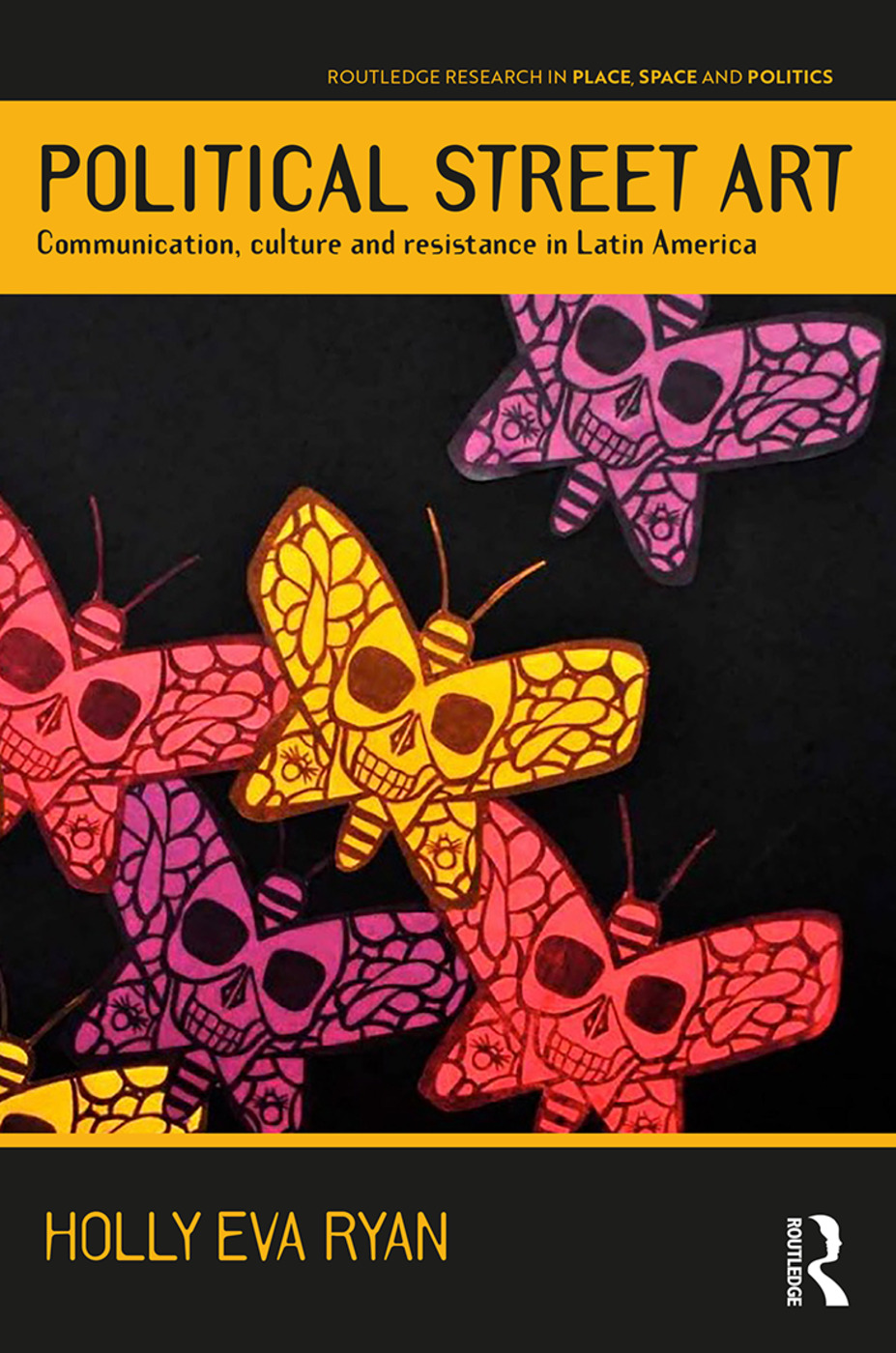 Political Street Art: Communication, culture and resistance in Latin America book cover