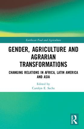 Gender, Agriculture and Agrarian Transformations