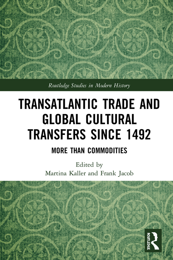 Transatlantic Trade and Global Cultural Transfers Since 1492: More than Commodities, 1st Edition (Hardback) book cover