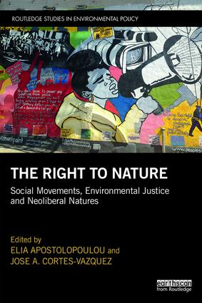 The Right to Nature: Social Movements, Environmental Justice and Neoliberal Natures book cover