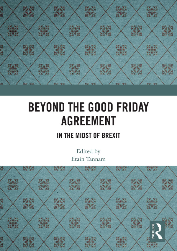 Beyond the Good Friday Agreement: In the Midst of Brexit book cover