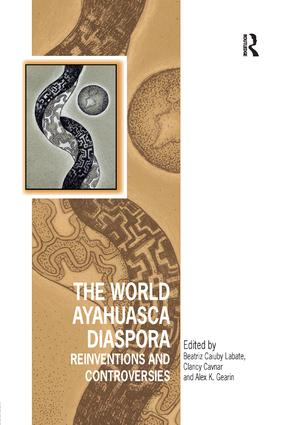 The World Ayahuasca Diaspora: Reinventions and Controversies book cover