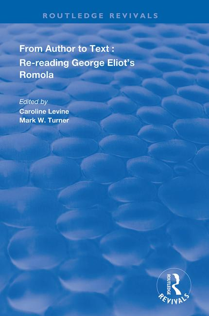 From Author to Text: Re-reading George Eliot's Romola, 1st Edition (Paperback) book cover