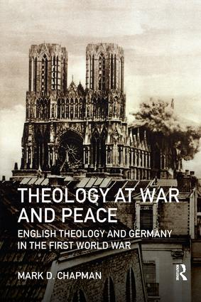 Theology at War and Peace: English theology and Germany in the First World War book cover
