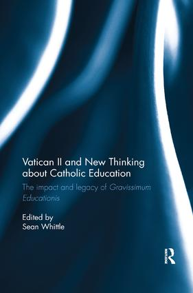 Vatican II and New Thinking about Catholic Education: The impact and legacy of Gravissimum Educationis, 1st Edition (e-Book) book cover