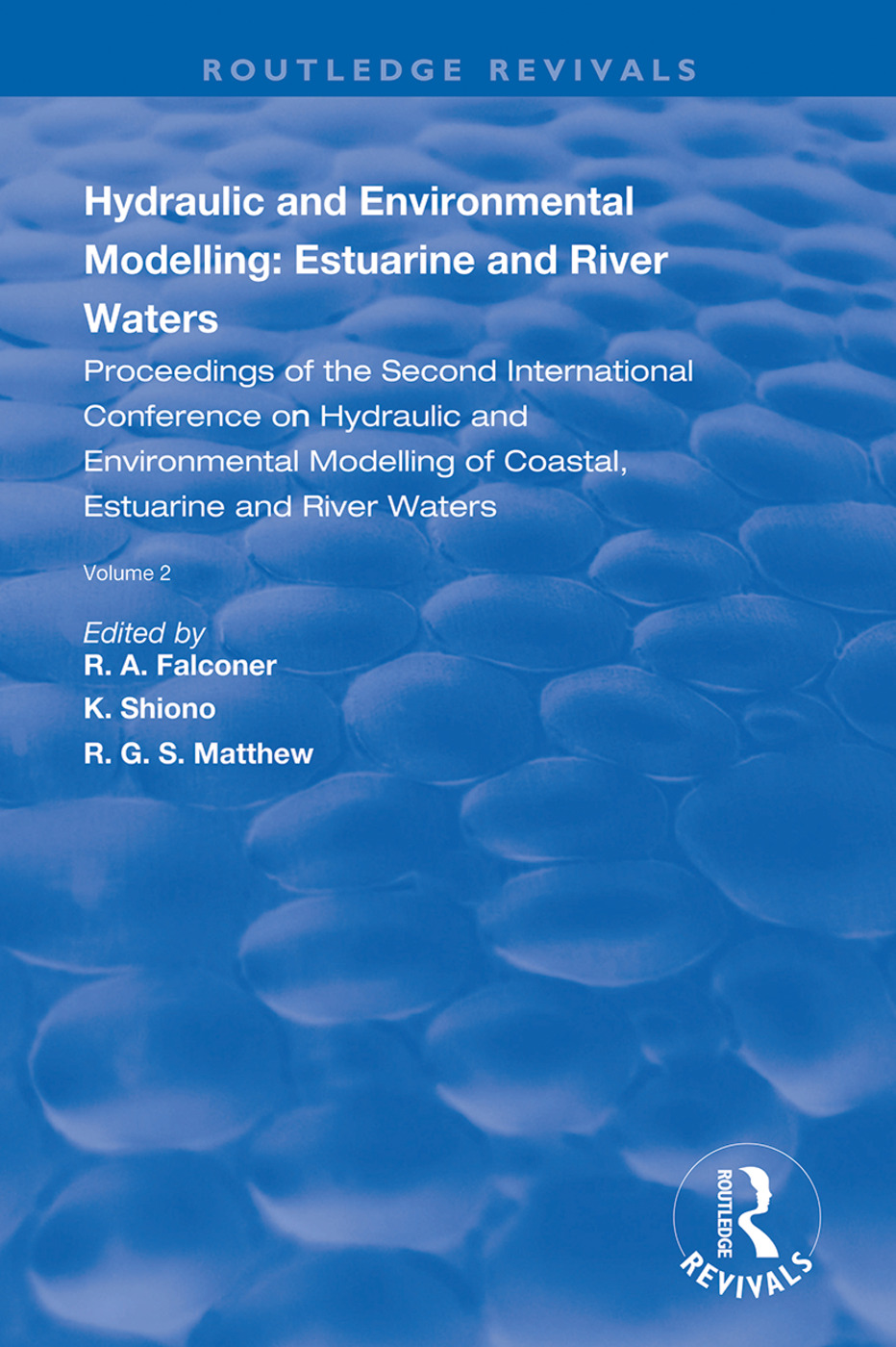 Hydraulic and Environmental Modelling: Estuarine and River Waters: Proceedings of the Second International Conference on Hydraulic and Environmental Modelling of Coastal, Estuarine and River Waters, Vol. 2., 1st Edition (Hardback) book cover