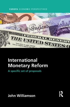 International Monetary Reform: A Specific Set of Proposals book cover
