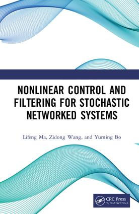 Nonlinear Control and Filtering for Stochastic Networked Systems: 1st Edition (Hardback) book cover