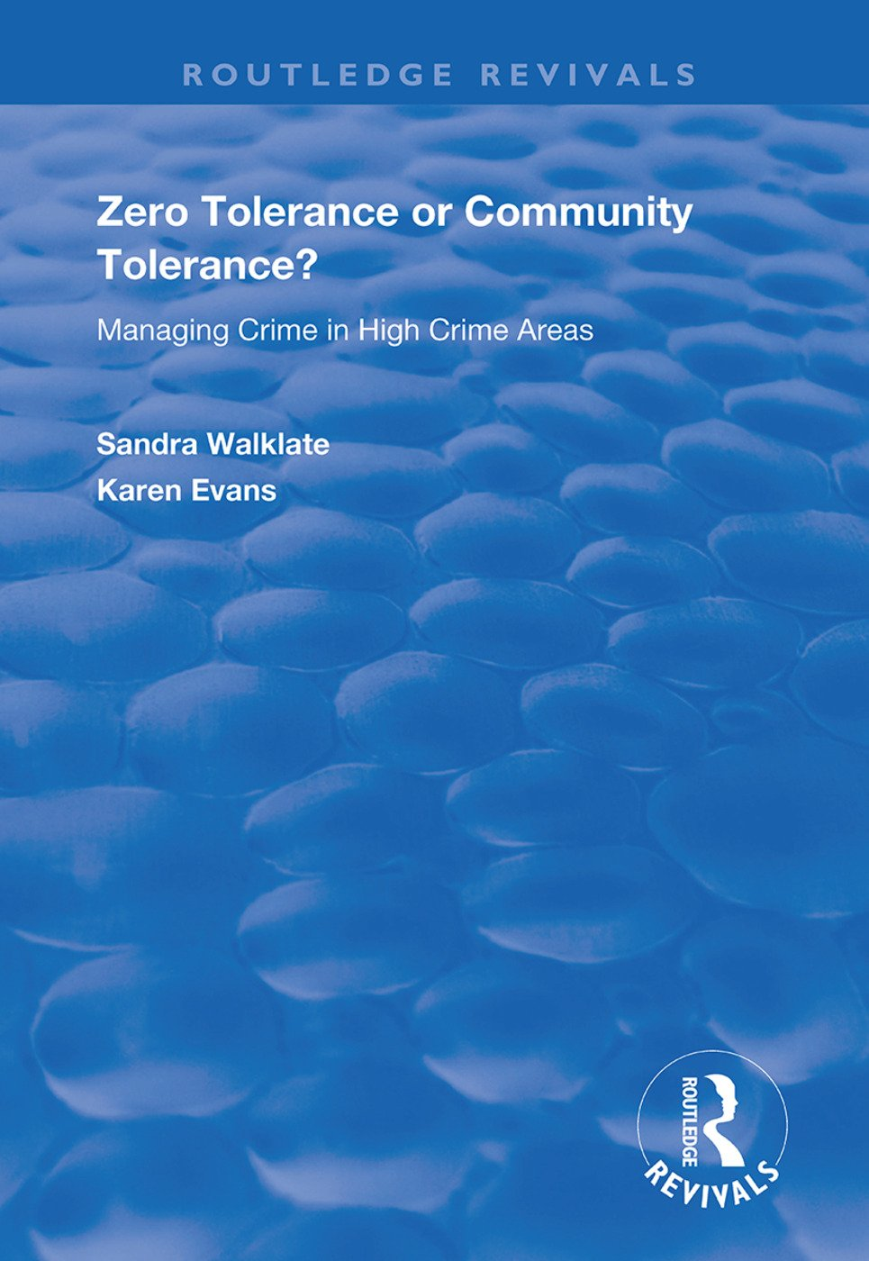 Zero Tolerance or Community Tolerance?: Managing Crime in High Crime Areas book cover