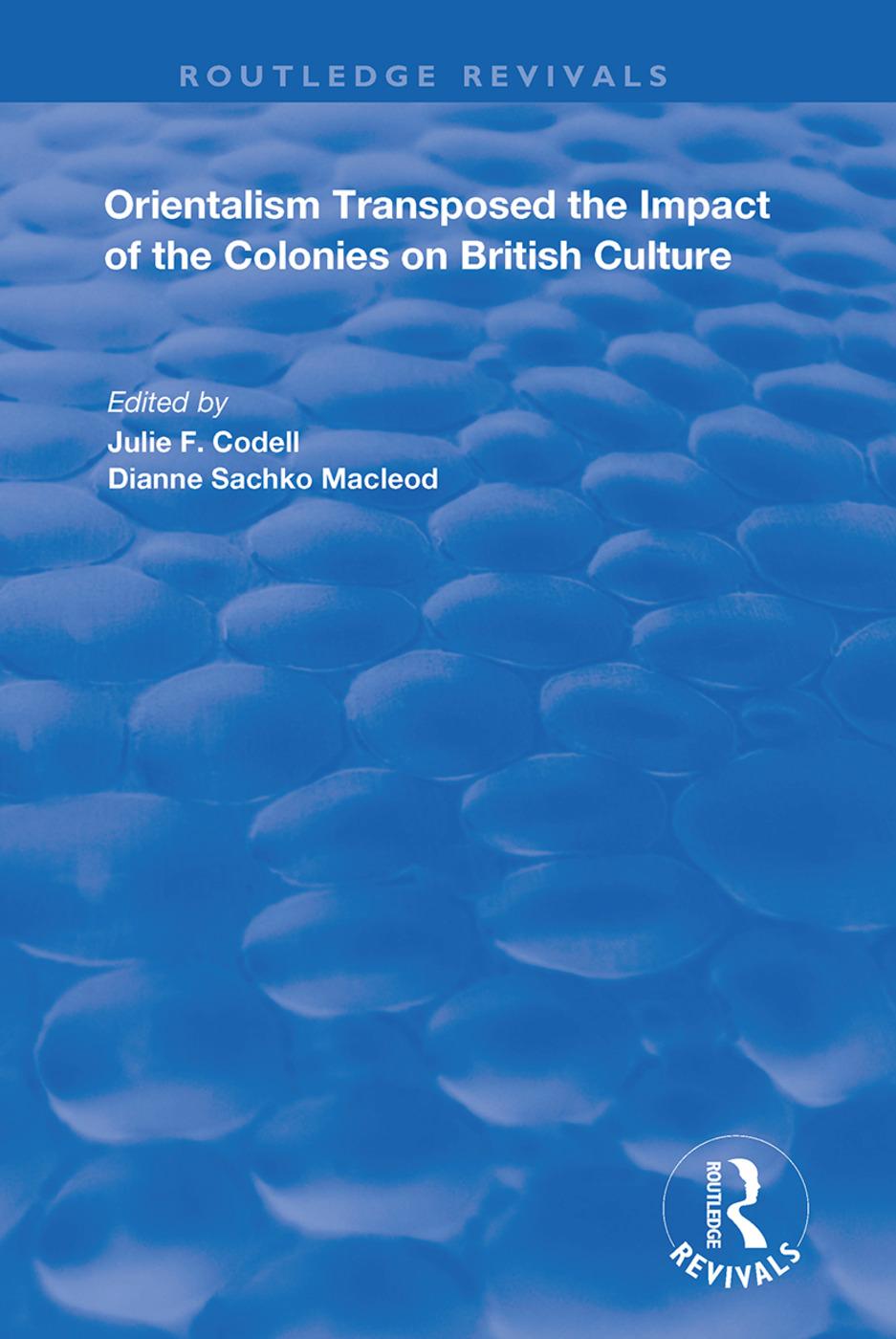 Orientalism Transposed: Impact of the Colonies on British Culture book cover