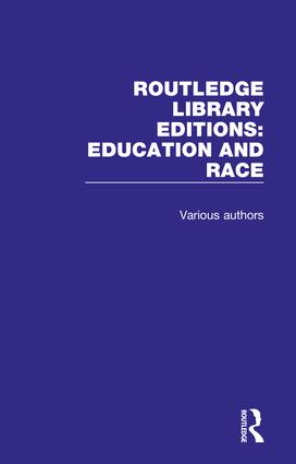 Routledge Library Editions: Education and Race book cover