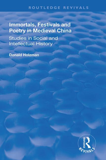 Immortals, Festivals, and Poetry in Medieval China book cover