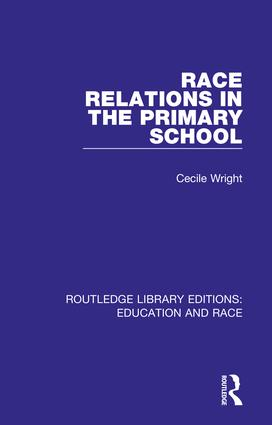 Race Relations in the Primary School: 1st Edition (Hardback) book cover
