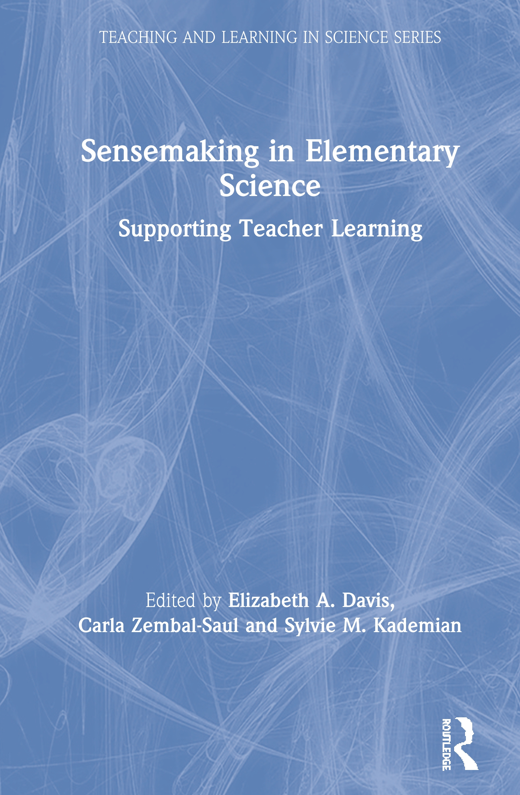 Sensemaking in Elementary Science: Supporting Teacher Learning book cover