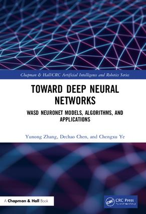 Deep Neural Networks: WASD Neuronet Models, Algorithms, and Applications, 1st Edition (Hardback) book cover