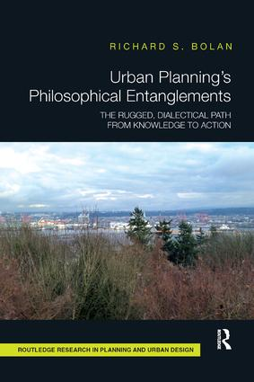 Urban Planning's Philosophical Entanglements: The Rugged, Dialectical Path from Knowledge to Action book cover