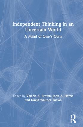 Independent Thinking in an Uncertain World: A Mind of One's Own book cover