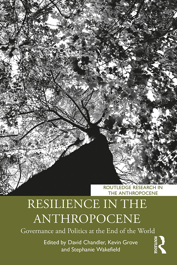 Resilience in the Anthropocene: Governance and Politics at the End of the World book cover