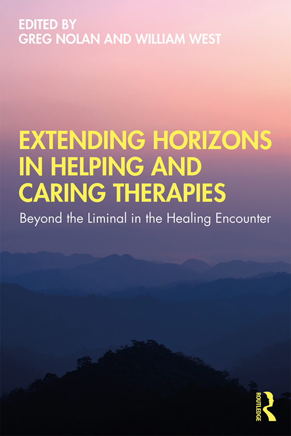 Extending Horizons in Helping and Caring Therapies: Beyond the Liminal in the Healing Encounter book cover