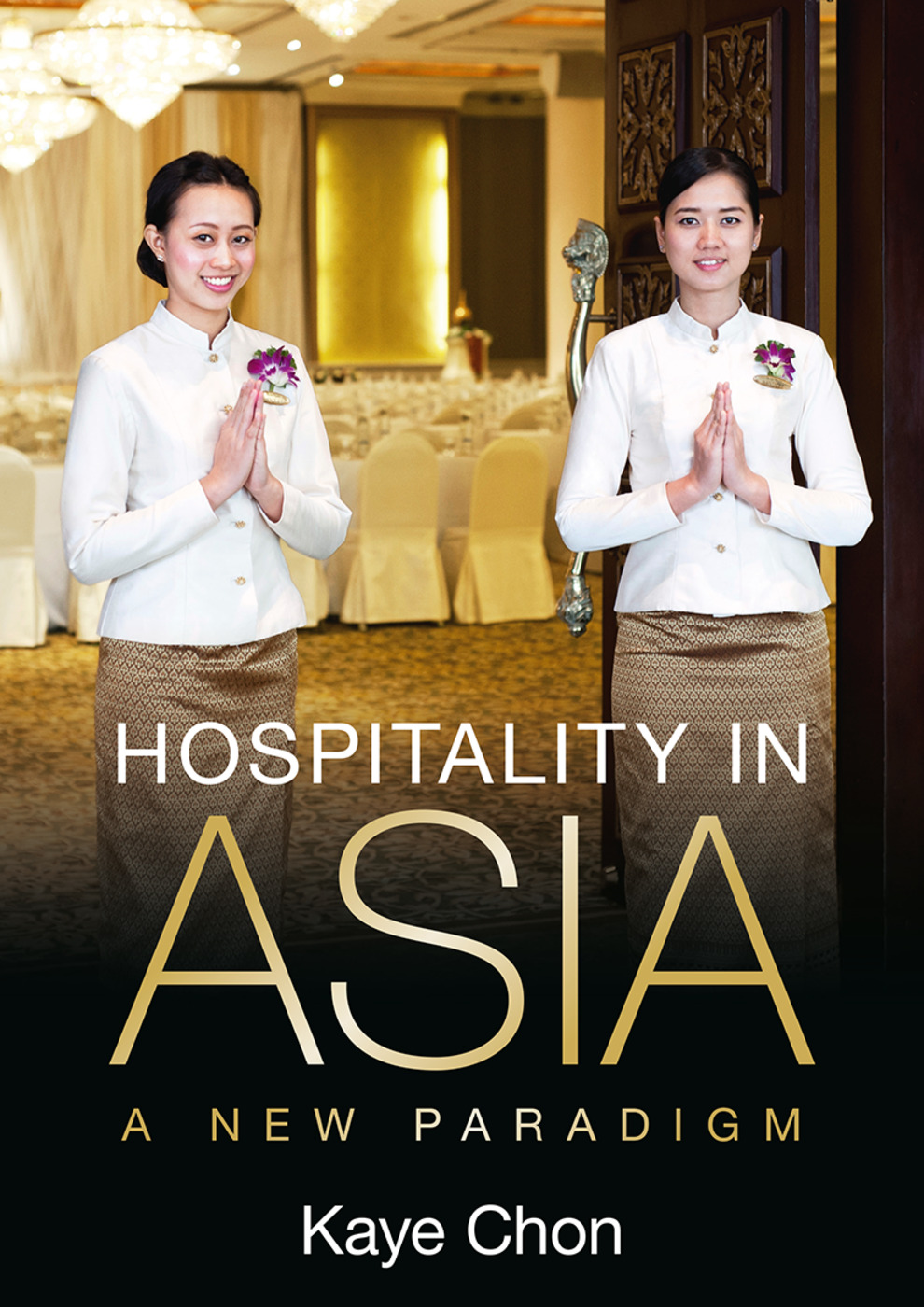 Hospitality in Asia: A New Paradigm, 1st Edition (Paperback) book cover
