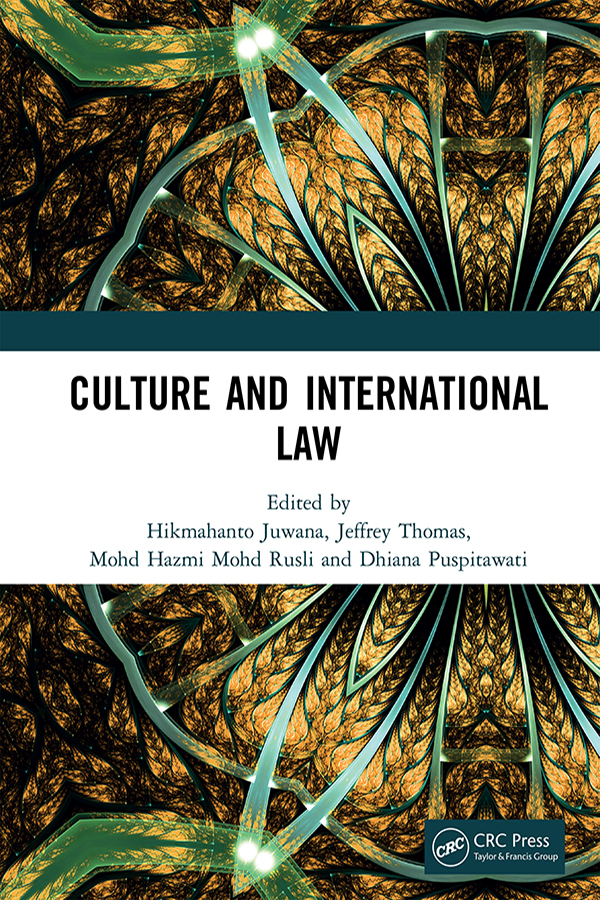 Culture and International Law: Proceedings of the International Conference of the Centre for International Law Studies (CILS 2018), October 2-3, 2018, Malang, Indonesia book cover