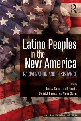 Latino Peoples in the New America: Racialization and Resistance book cover