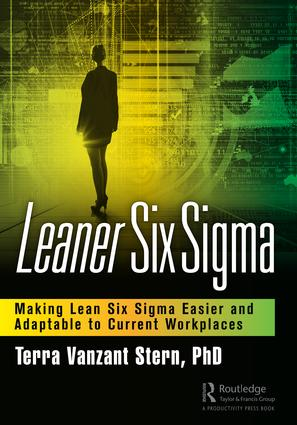Leaner Six Sigma: Making Lean Six Sigma Easier and Adaptable to Current Workplaces book cover