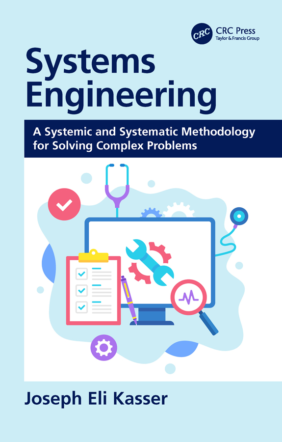 Systems Engineering: A Systemic and Systematic Methodology for Solving Complex Problems book cover