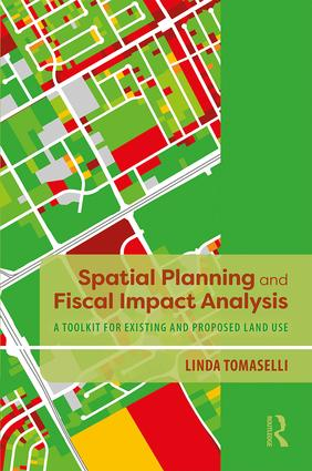 Spatial Planning and Fiscal Impact Analysis: A Toolkit for Existing and Proposed Land Use book cover