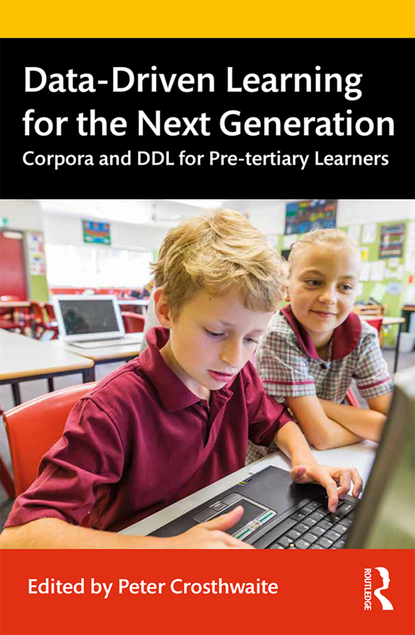 Data-Driven Learning for the Next Generation: Corpora and DDL for Pre-tertiary Learners book cover