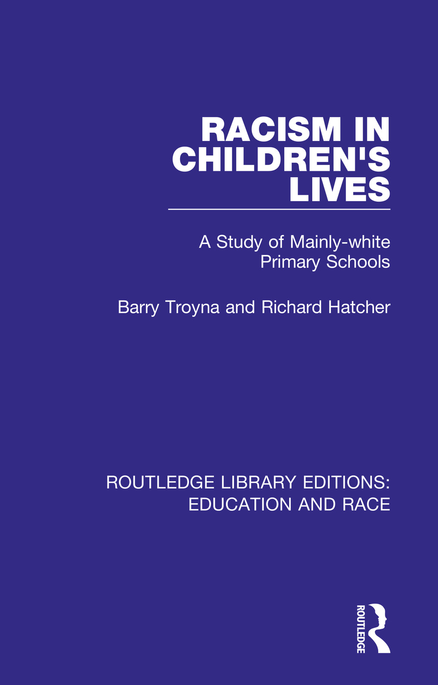 Racism in Children's Lives: A Study of Mainly-white Primary Schools, 1st Edition (Paperback) book cover